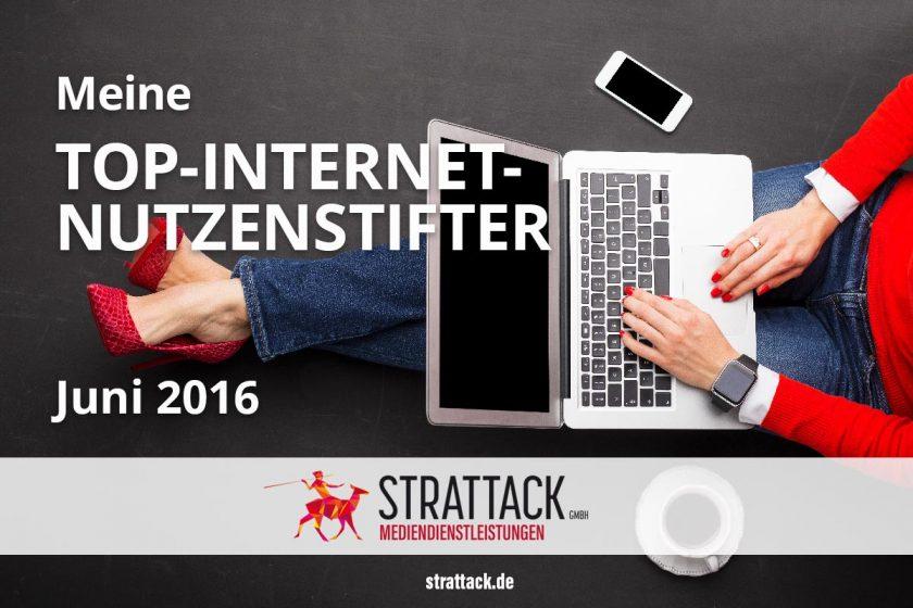 STRATTACK - Meine Top Internet-Nutzenstifter Juni 2016