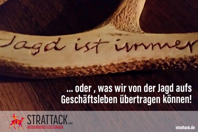 STRATTACK GmbH - Jagd ist immer, oder was wir von der Jagd aufs Geschäftsleben übertragen können.